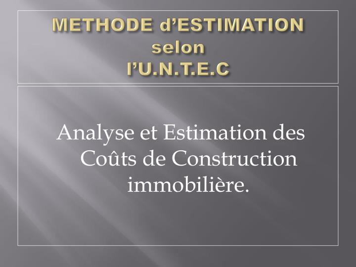 Methode d estimation selon l u n t e c