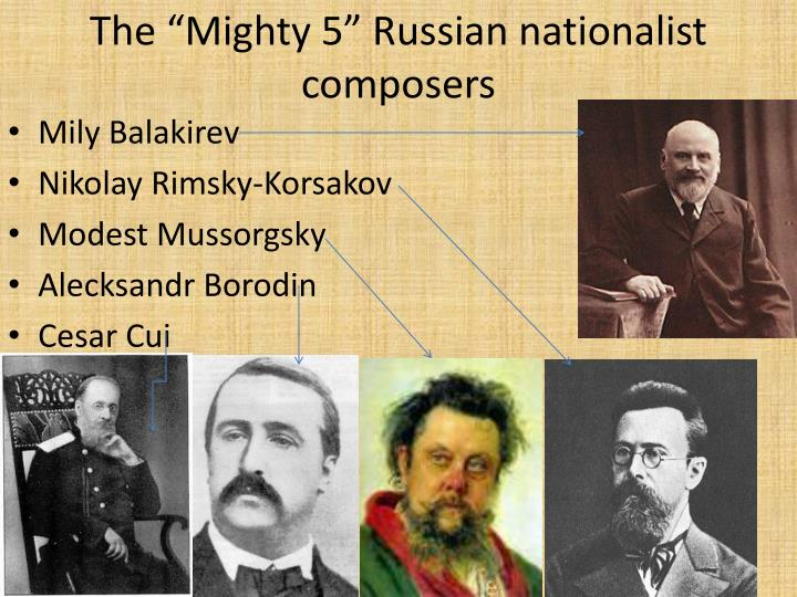 """The """"Mighty 5"""" Russian nationalist composers"""