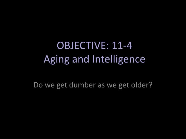 Objective 11 4 aging and intelligence