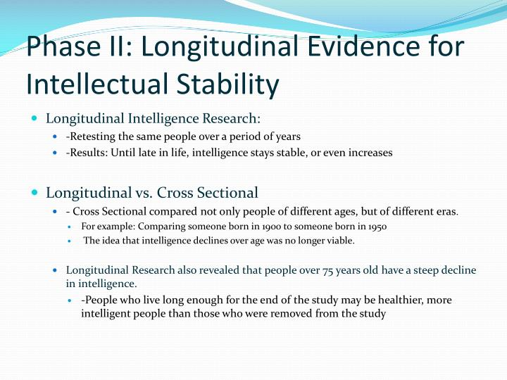 Phase ii longitudinal evidence for intellectual stability