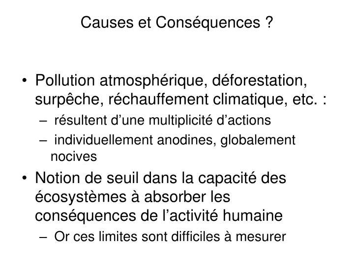 Causes et Conséquences ?