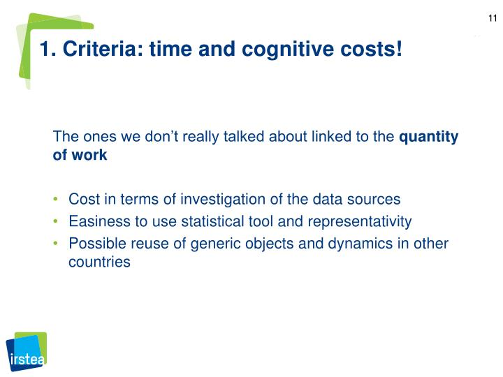 1. Criteria: time and cognitive costs!
