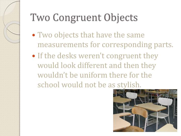 Two Congruent Objects