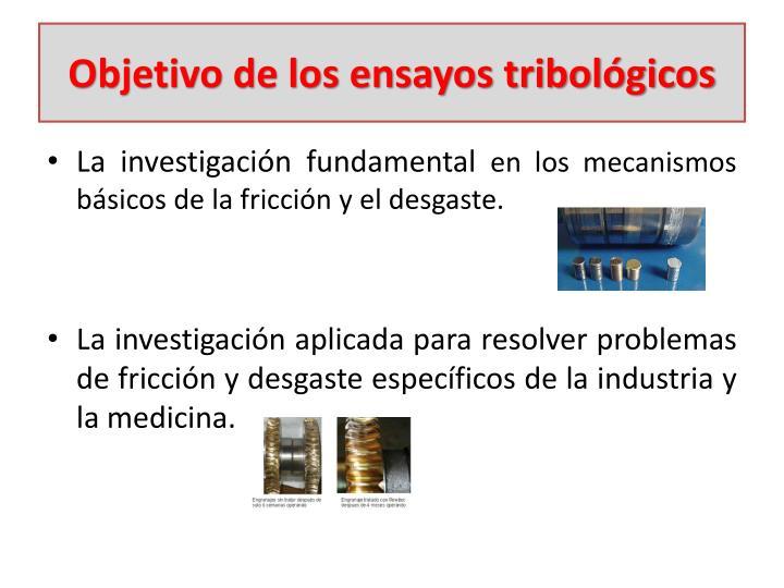 Objetivo de los ensayos tribológicos