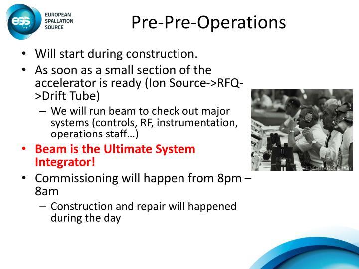Pre-Pre-Operations