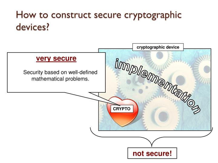How to construct secure cryptographic devices