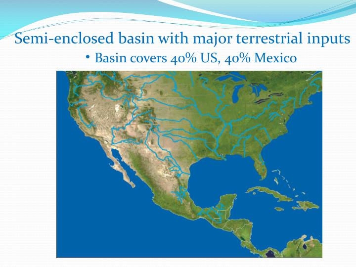 Semi-enclosed basin with major terrestrial inputs