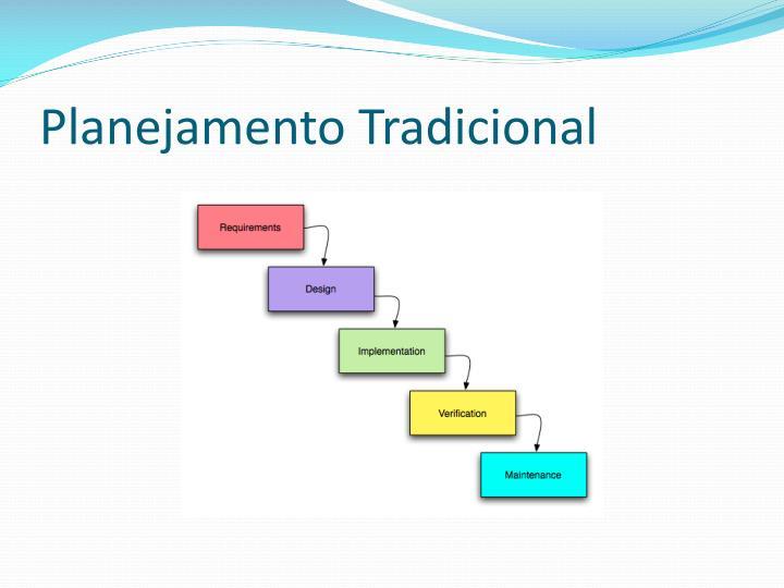 Planejamento Tradicional