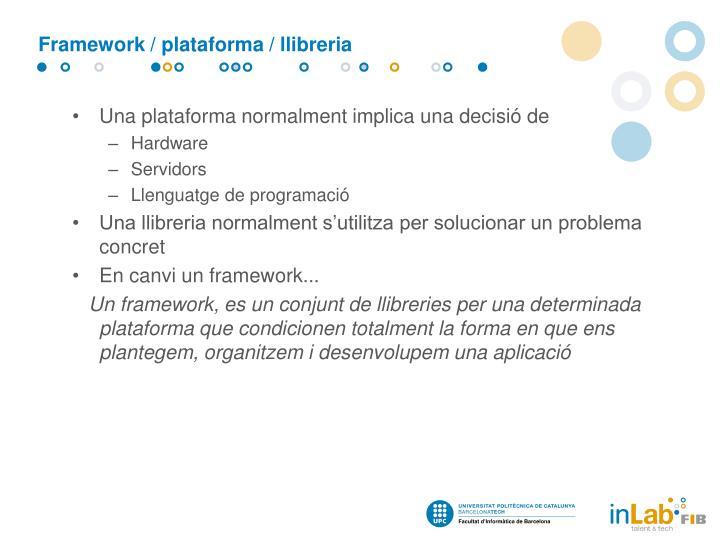 Framework / plataforma / llibreria