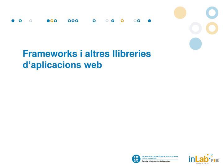 Frameworks i altres llibreries d'aplicacions web