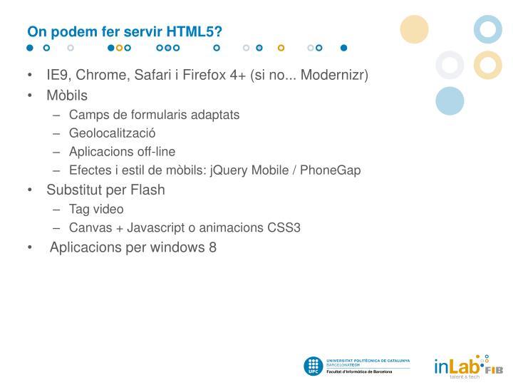 On podem fer servir HTML5?