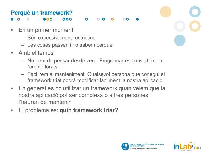 Perquè un framework?
