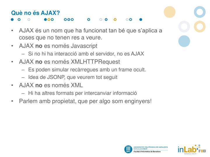 Què no és AJAX?