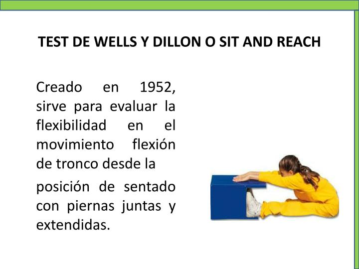 TEST DE WELLS Y DILLON O SIT AND REACH