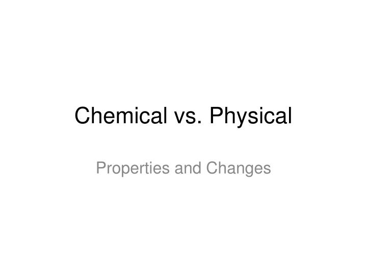 Chemical vs physical