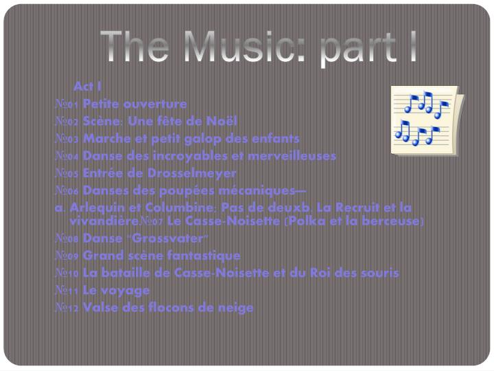 The Music: part I