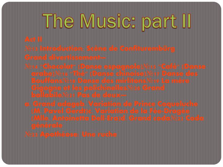The Music: part II