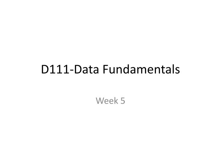 d111 data fundamentals