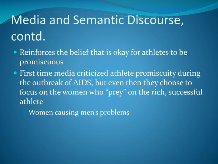 Media and Semantic Discourse, contd.