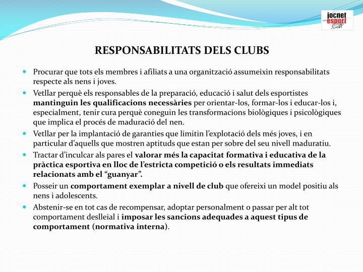 RESPONSABILITATS DELS CLUBS