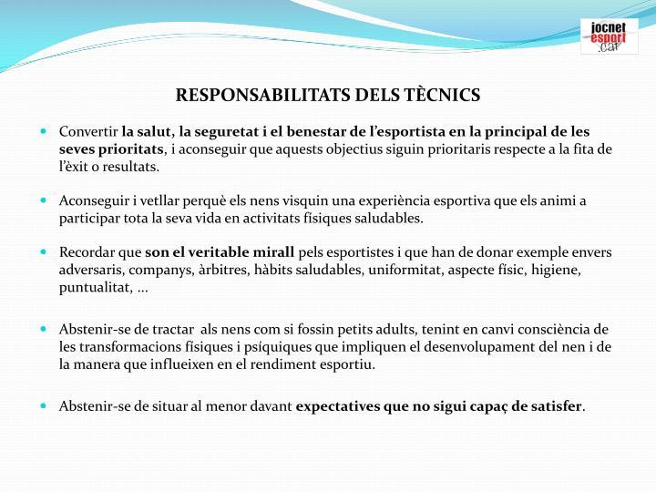 RESPONSABILITATS DELS TCNICS