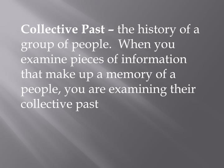 Collective Past –