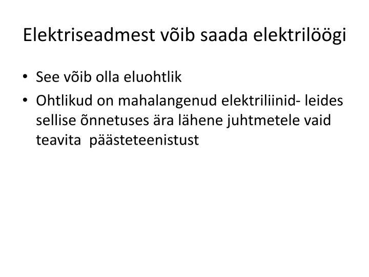 Elektriseadmest võib saada elektrilöögi