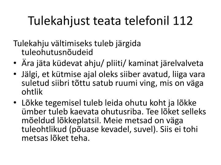 Tulekahjust teata telefonil 112