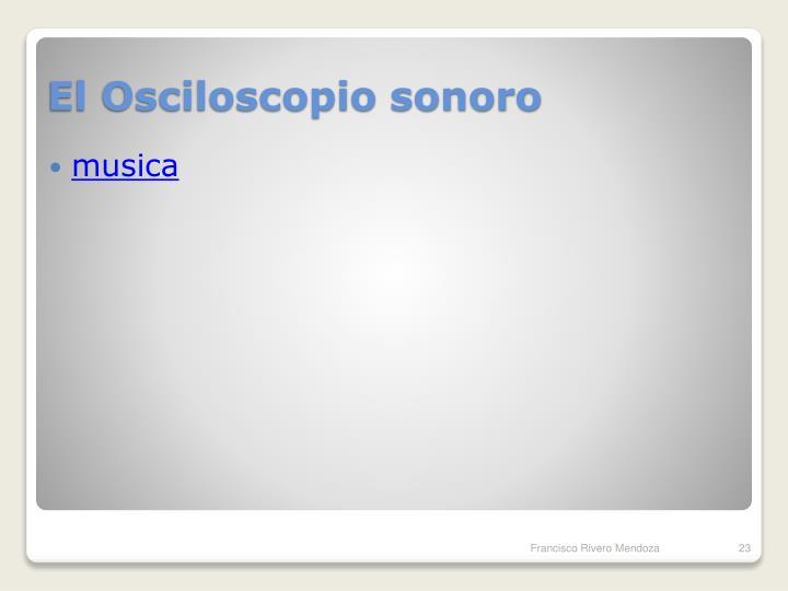 El Osciloscopio sonoro