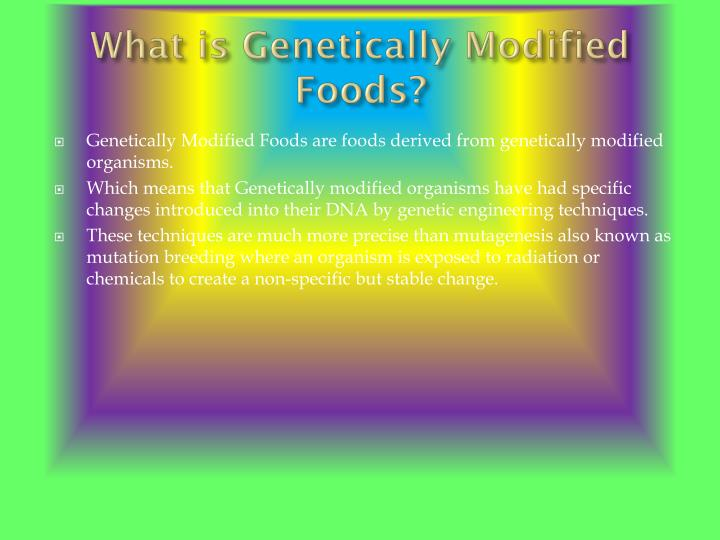 What is Genetically Modified Foods?