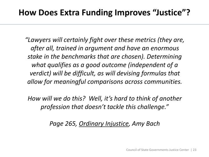 "How Does Extra Funding Improves ""Justice""?"