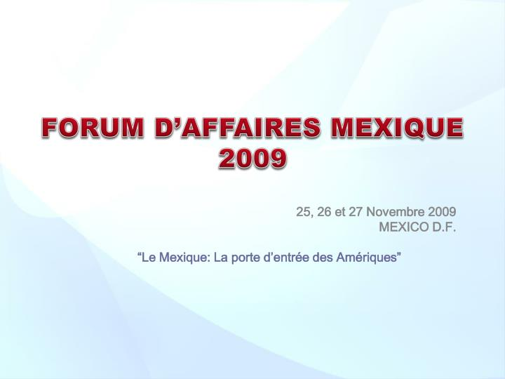 FORUM D'AFFAIRES MEXIQUE 2009