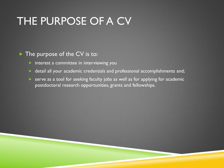 The purpose of a cv