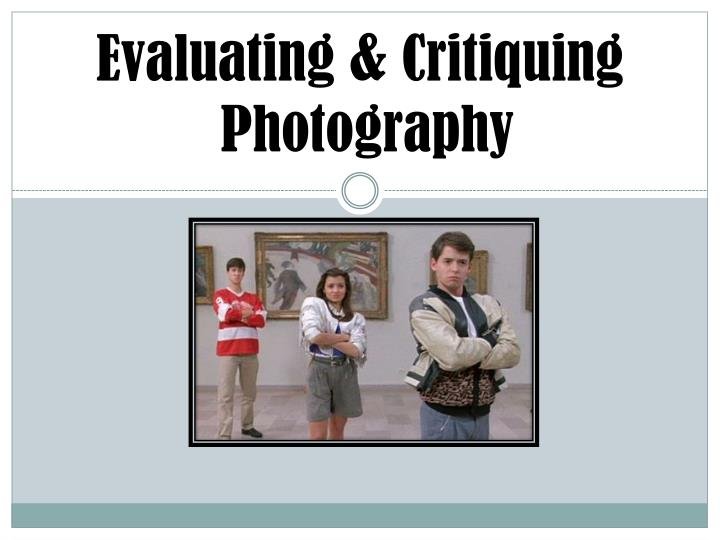 Evaluating critiquing photography