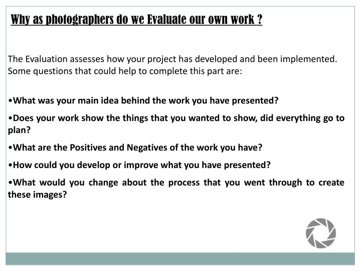 Why as photographers do we Evaluate our own work ?
