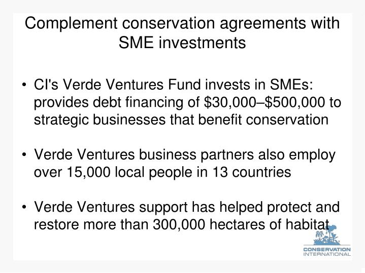 Complement conservation agreements with SME investments