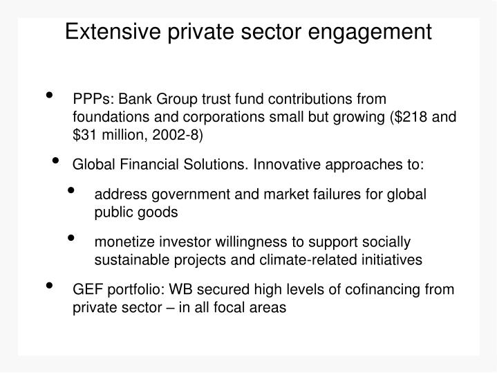 Extensive private sector engagement