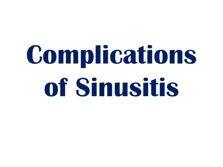 Complications of sinusitis