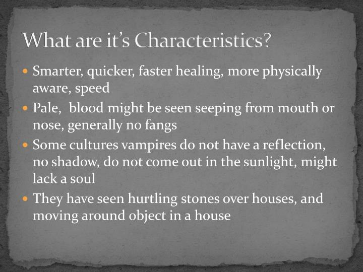 What are it's Characteristics?