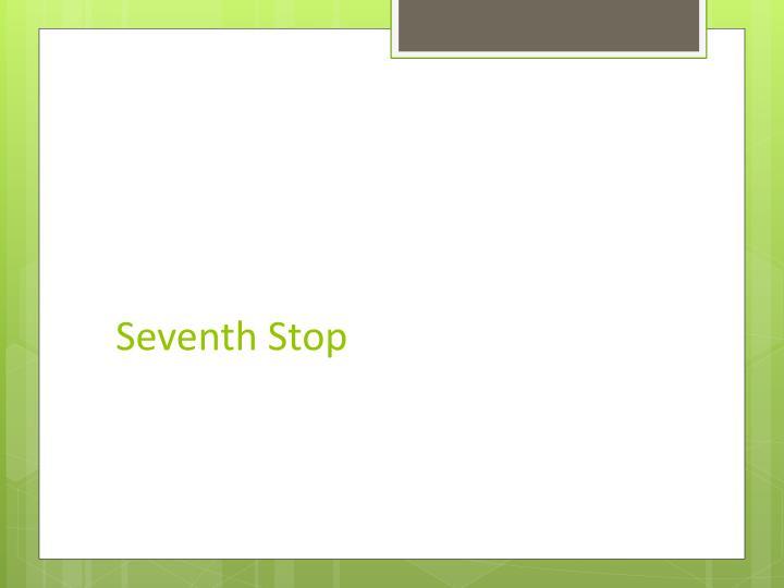 Seventh Stop