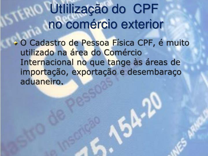 UtIilização do  CPF