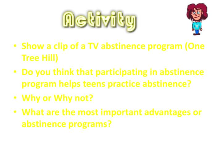 Show a clip of a TV abstinence program (One Tree Hill)