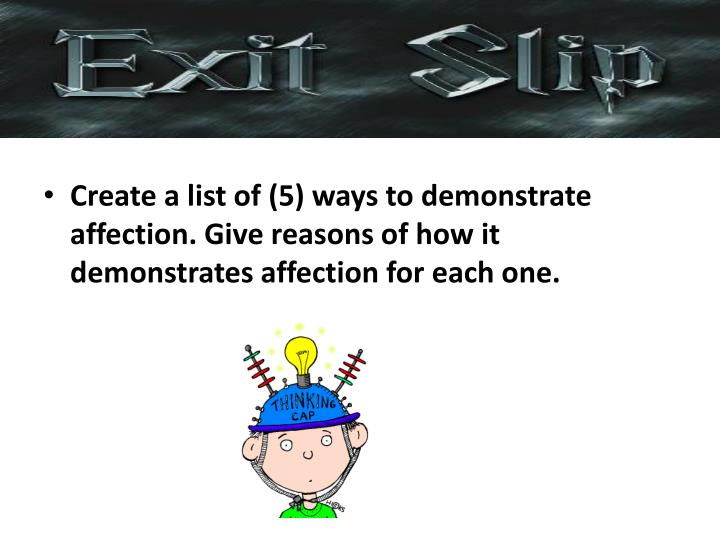 Create a list of (5) ways to demonstrate affection. Give reasons of how it demonstrates affection for each one.