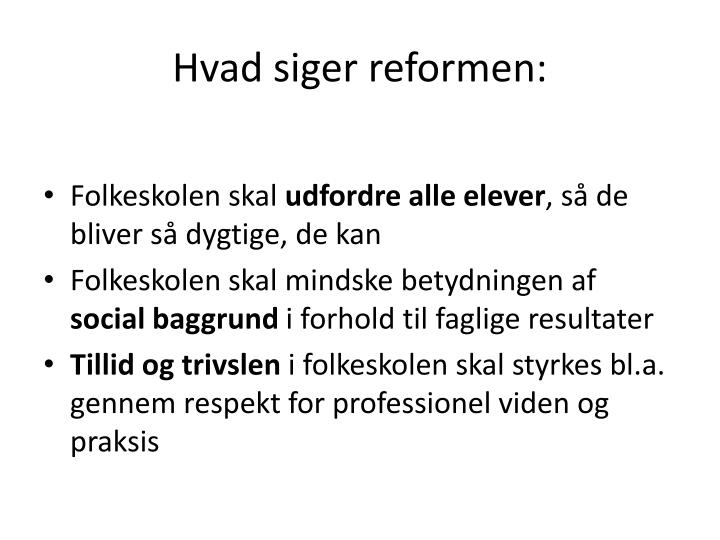 Hvad siger reformen:
