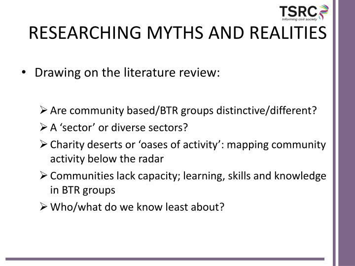 RESEARCHING MYTHS AND REALITIES