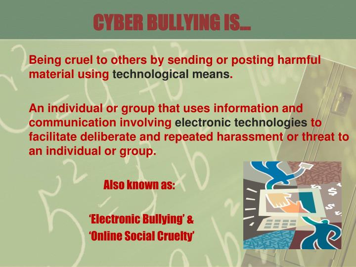 CYBER BULLYING IS…