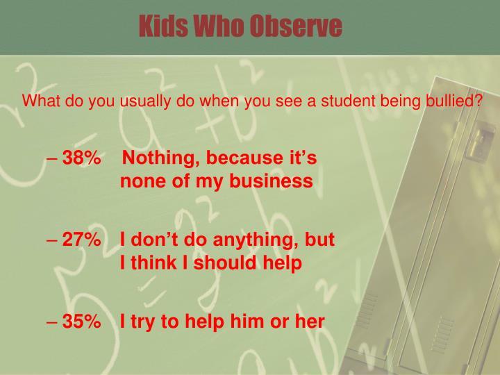 Kids Who Observe