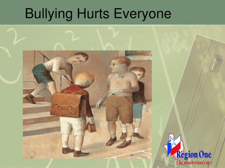 Bullying Hurts Everyone