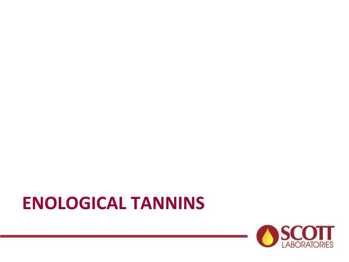 Enological tannins
