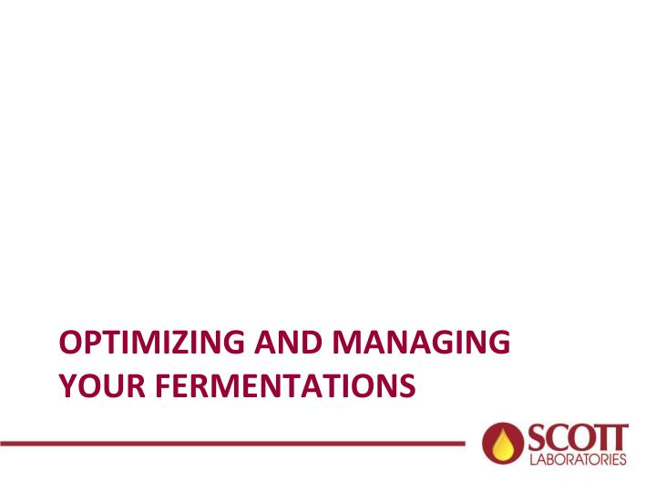 Optimizing and managing your fermentations